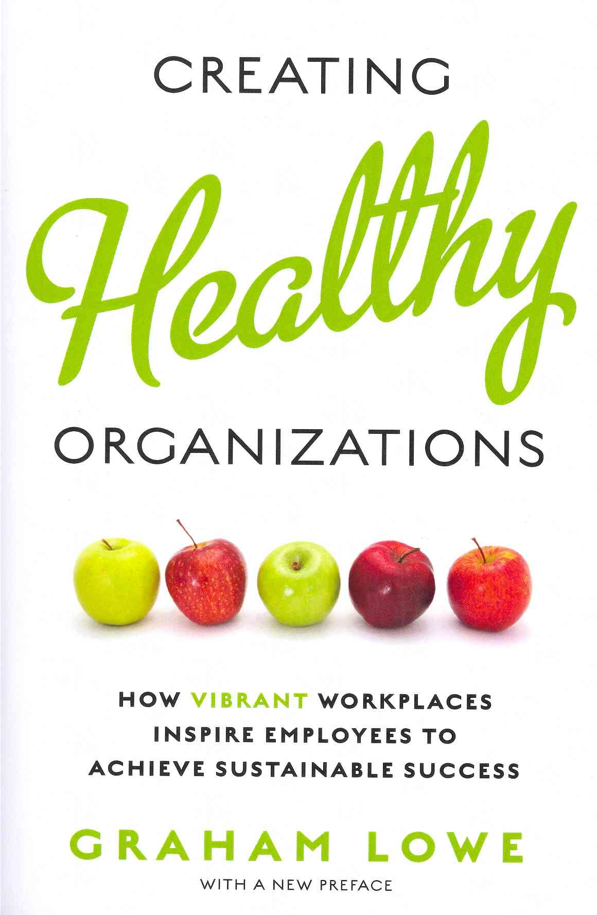 Creating Healthy Organizations By Lowe, Graham