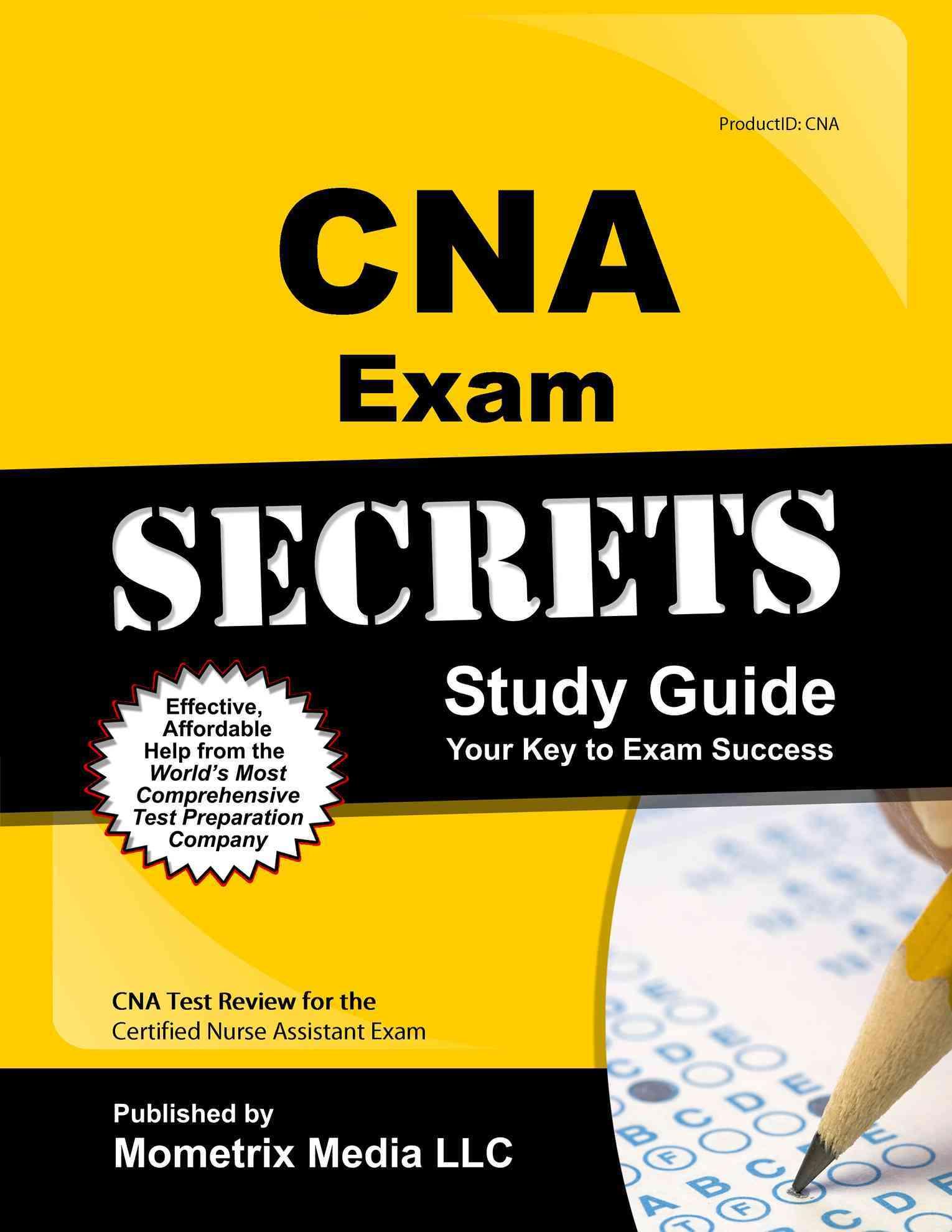 Cna Exam Secrets Study Guide By Cna Exam Secrets (EDT) [Study Guide Edition]